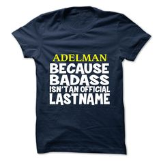 (Tshirt Suggest Order) ADELMAN  Shirts of week   Tshirt For Guys Lady Hodie  SHARE and Tag Your Friend
