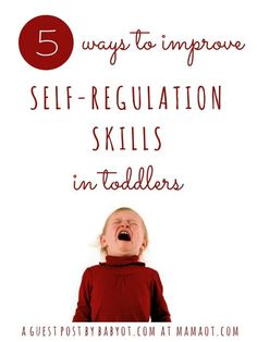 5 ways to improve self-regulation skills in toddlers #childdevelopment #toddlers #tantrums