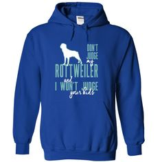 Dont Judge My Rottweiler - TT6