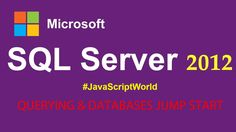 Microsoft SQL Server 2012: Querying & Databases Jump Start Part 1 #JavaScriptWorld