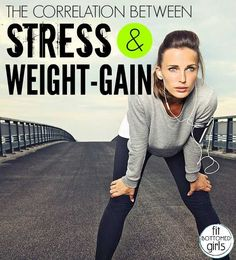 There is a (scary) close connection between stress and weight gain.   Fit Bottomed Girls