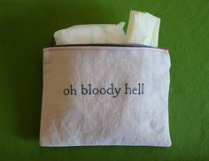 """Indiscreet """"oh bloody hell"""" Zip Pouch for Tampons, Menstrual Pads, Feminine Products $17.00 Etsy"""