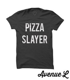 Pizza Slayer Tee by TheAvenueL on Etsy