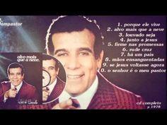 Luiz de Carvalho - Alvo Mais que a Neve (Cd Completo) Bompastor 1978 - YouTube