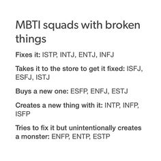 I love these things so much. Say what you will about MBTI, but everyone I know of these types react pretty much the way these memes describe!
