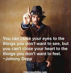 Words of Wisdom from Johnny Depp.  Handsome and philosophical, wow it just does not get better.
