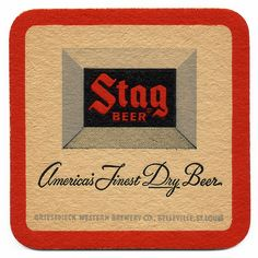 Stag ~ America's Finest Dry Beer