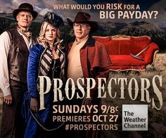 Season Premiere, Sunday October 27th, 9/8c only on The Weather Channel.  https://www.facebook.com/TWCProspectors