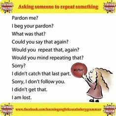 Ask Someone to Repeat Something - English Learn Site English Sentences, English Idioms, English Phrases, Learn English Words, English Grammar, English Fun, English Tips, English Study, English Lessons
