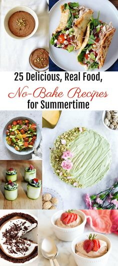 Don't want to turn on the oven this summer?  Here are some delicious, no-bake, REAL FOOD recipes to enjoy!