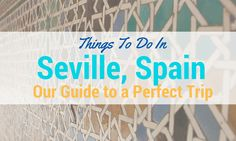 Things to Do in Seville Spain: Our Guide to a Perfect Day in Seville - Wandertooth