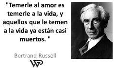 Temer al #amor es temer a la vida, y los que temen a la vida ya están medio muertos...