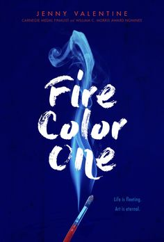 Fire Color One – Jenny Valentine https://www.goodreads.com/book/show/23499242-fire-colour-one