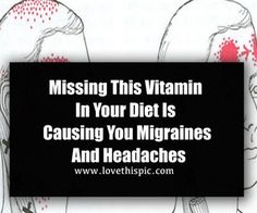 Missing This Vitamin In Your Diet Is Causing You Migraines And Headaches
