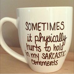 Sarcastic Comments Mug Each mug is unique because it is handcrafted with love and dedication. I spend a lot of my time trying to make your mug perfect so shipping may take some time. It is not dishwasher nor microwave safe, so HANDWASH only. No trades. Offers will be considered. You are paying for the design not the mug!! I will try to ship as soon as mug is finished!! If you want a specific color for the writing or mug height tell me in the comments!!❤️ Tatem's Mugs Other