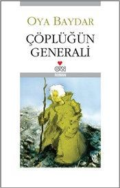 Çöplüğün Generali - Oya Baydar
