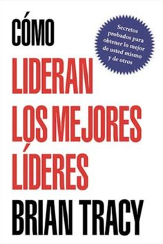 Buy Cómo lideran los mejores líderes by Brian Tracy and Read this Book on Kobo's Free Apps. Discover Kobo's Vast Collection of Ebooks and Audiobooks Today - Over 4 Million Titles! Cool Things To Make, Good Things, Personal Development Books, Brian Tracy, Book Publishing, Writing A Book, Problem Solving, Helping People, The Secret
