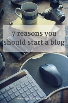 7 reasons you should start a blog {https://www.lifestylemaven.co.uk/7-reasons-you-should-start-a-blog/?utm_campaign=coschedule&utm_source=pinterest&utm_medium=Vicki%20Marinker%20%2F%20Lifestyle%20Maven&utm_content=7%20reasons%20you%20should%20start%20a%20blog}