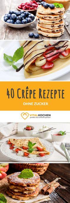 40 Crêpe, Pfannkuchen & Pancake Rezepte - Für einen süßen Start in den Tag - Einfach, schnell & gesund Abnehmen mit Genuss.