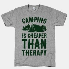 Camping, It's Cheaper Than Therapy