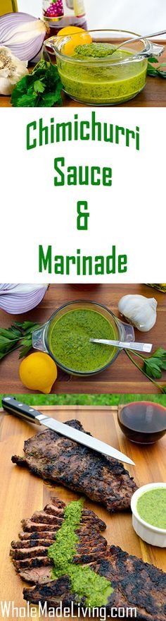 Chimichurri Sauce & Marinade   Whole Made Living. This is one BOLD sauce, not for the mellow flavor fans. It's got bite with an herbaceous garlicky tang and savory zing. Try it with steak, shrimp or just vegetables.