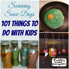 Surviving Snow Days - 101 Things to Do With Kids...but really, shouldn't it be surviving any day with kids that are trapped inside? @Susan Allred