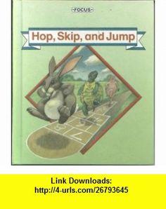 Hop, Skip, and Jump (9780673720054) Richard L. Allington, Scott Foresman and Company , ISBN-10: 0673720055  , ISBN-13: 978-0673720054 ,  , tutorials , pdf , ebook , torrent , downloads , rapidshare , filesonic , hotfile , megaupload , fileserve