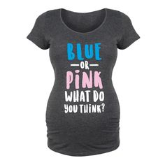 Blue or Pink What Do You Think Maternity Tee