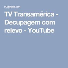 TV Transamérica - Decupagem com relevo - YouTube
