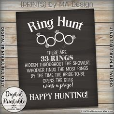 Change this to say -There are 63 Days until The wedding & that many rings hidden throughout  the shower. Whoever finds the most Rings by the time the Bride-To_be opens the gifts. Wins a Prize . Happy Hunting. #bridalrings