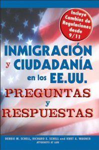 Inmigracion y Ciudadania En Los EE.UU. Preguntas y Respuestas / U.S. Immigration and Citizenship (Inmigracion y Ciudadania En Los Ee.Uu. Preguntas y ... & Citizenship Q&A)) (Spanish Edition) by Debbie M. Schell. $0.01. Publication: May 2004. Publisher: Sphinx Publishing (May 2004). Series - Inmigracion y Ciudadania En Los Ee.Uu. Preguntas y Respuestas (Us Immigration & Citizenship Q&A). Author: Debbie M. Schell