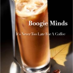 "The Boogie Minds cover for their 'It's Never Too Late For A Coffee""...  Love It."