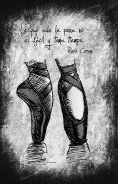Lo que vale la pena, no es facil y toma tiempo, así que échale ganas. Inspiración para emprendedoras. Good Intentions Quotes, Dance Dreams, Ballet Quotes, Dance Quotes, Me Quotes, Vale, My Passion, Zumba, Flamenco
