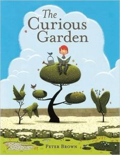 The Curious Garden: Peter Brown: 9780316015479: Amazon.com: Books