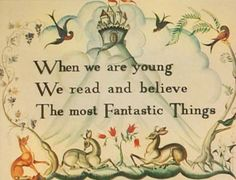"""This would make s great mural over a reading area in kids room. """"When we are young, we read and believe the most fantastic things. I Love Books, Good Books, My Books, Believe, We Are Young, Stay Young, Little Doll, Book Quotes, Reading Quotes"""