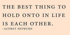 The Very Best Things In Life . . .
