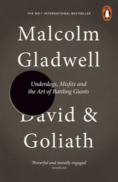 David and Goliath: Underdogs, Misfits and the Art of Battling Giants von Malcom Gladwell