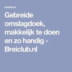 Gebreide omslagdoek, makkelijk te doen en zo handig - Breiclub.nl