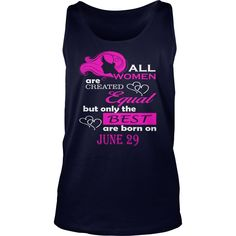 June 29 Shirts All Women Are Created Equal the Best Born June 29 T-Shirt 06/29 Birthday June 29 ladies tees Hoodie Vneck Shirt for women #gift #ideas #Popular #Everything #Videos #Shop #Animals #pets #Architecture #Art #Cars #motorcycles #Celebrities #DIY #crafts #Design #Education #Entertainment #Food #drink #Gardening #Geek #Hair #beauty #Health #fitness #History #Holidays #events #Home decor #Humor #Illustrations #posters #Kids #parenting #Men #Outdoors #Photography #Products #Quotes…