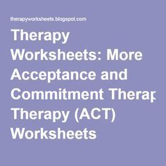 Therapy Worksheets: More Acceptance and Commitment Therapy (ACT) Worksheets