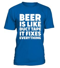 "# Beer Is Like Duct Tape Fixes Everything Brew Funny T-shirt .  Special Offer, not available in shops      Comes in a variety of styles and colours      Buy yours now before it is too late!      Secured payment via Visa / Mastercard / Amex / PayPal      How to place an order            Choose the model from the drop-down menu      Click on ""Buy it now""      Choose the size and the quantity      Add your delivery address and bank details      And that's it!      Tags: Perfect Beer teeshirt to…"