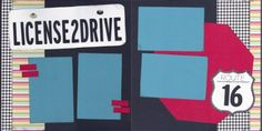 License 2 Drive Scrapbook Page Kit 4 Picture layout School Scrapbook Layouts, Kids Scrapbook, Disney Scrapbook, Scrapbook Sketches, Travel Scrapbook, Scrapbook Paper Crafts, Scrapbooking Layouts, Scrapbook Cards, Graduation Scrapbook