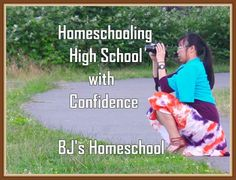 BJ's Homeschool - Our Journey Towards College: Homeschooling High School with Confidence