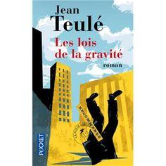 Les lois de la gravité - Jean Teulé (Auteur) - Roman (poche). Paru en 10/2008