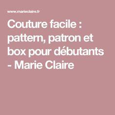 Couture facile : pattern, patron et box pour débutants - Marie Claire