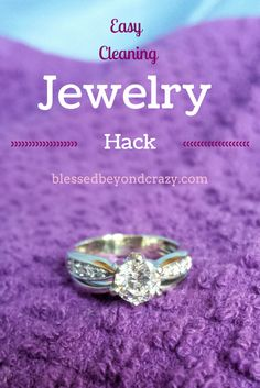 Easy Cleaning Jewelry Hack - looking for a quick way to make those diamond rings sparkle like new? Check out this easy way to do just that. #blessedbeyondcrazy #hack