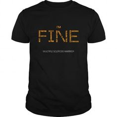Cool Im fine multiple sclerosis warrior T shirts