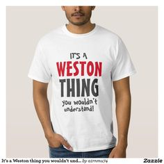It's a Weston thing you wouldn't understand!