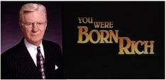 """""""You Were Born Rich"""" by Bob Proctor FREE DOWNLOAD! Those of you who have seen """"The Secret"""" will of course know Bob Proctor. """"Everyone is born rich, sometimes we are a …"""