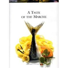 A Taste of Le Marche